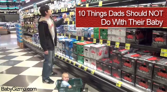 10 Things Dads Should NOT Do With Their Babies